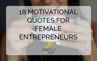 18 Motivational Quotes For Female Entrepreneurs